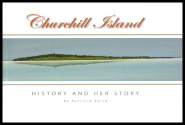 Pat Baird's Book: Churchill Island - History and Her Story - Special Offer - 4 Copies for 20 Dollars