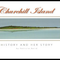 Pat Baird's Book: Churchill Island - History and Her Story - Now Available for Sale